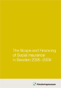 The Scope and Financing of Social Insurance in Sweden 2005 - 2008